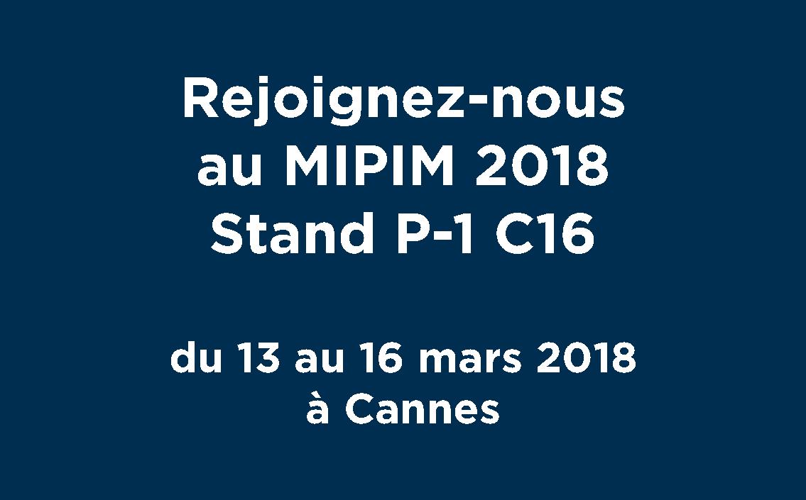 Rendez-vous à la nouvelle édition du MIPIM 2018, sur le stand P-1 C16.